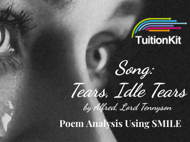 Song Tears, Idle Tears - by Alfred Lord Tennyson (SMILE Analysis points)