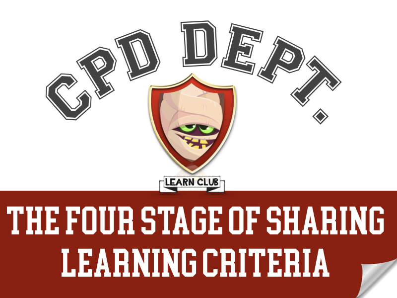 The Four Stages of Sharing Learning Criteria - CPD