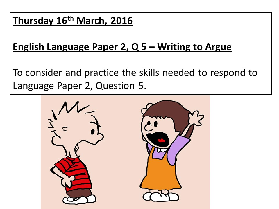 New AQA English Language, Paper 2, Question 5, Writing to Argue