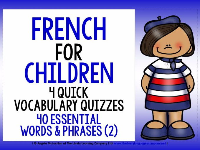 PRIMARY FRENCH - FOUR QUICK VOCAB QUIZZES (2) - 40 WORDS & PHRASES