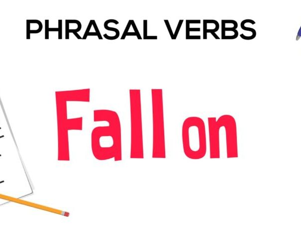 "Phrasal Verbs in English: 6 Meanings of ""Fall On"""