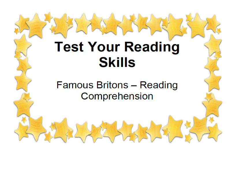 Test Your Reading Skills Famous Britons – Reading Comprehension