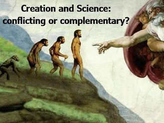 RE - Creation and Science: conflicting or complementary?