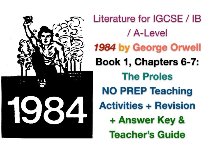 FREE George Orwell - 1984 - Book 1, Ch. 6-7: The Proles (IGCSE WORKSHEETS + ANSWERS)