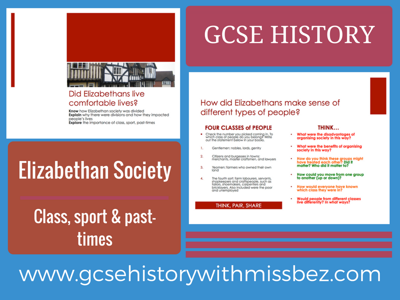 GCSE HISTORY: ELIZABETH I: Elizabethan Society: class, sport and past-times (all exam boards)