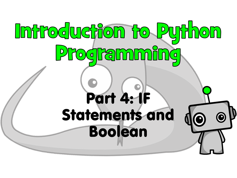 Introduction to Python Programming Part 4: If Statements & Boolean