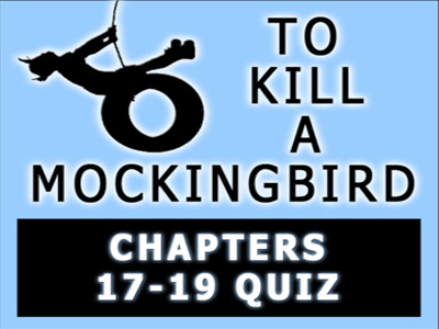 To Kill a Mockingbird  Chapters 17-19 Quiz with Answer Key