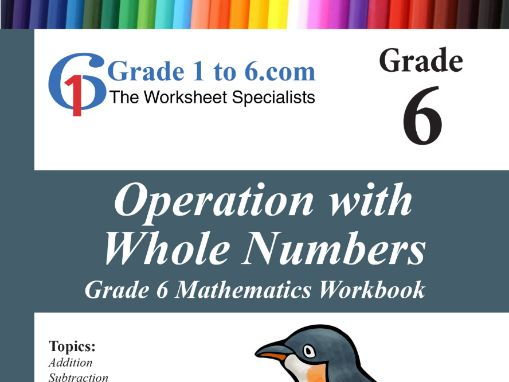 Operation with Whole Numbers Grade 6 Maths Workbook from www.Grade1to6.com Books