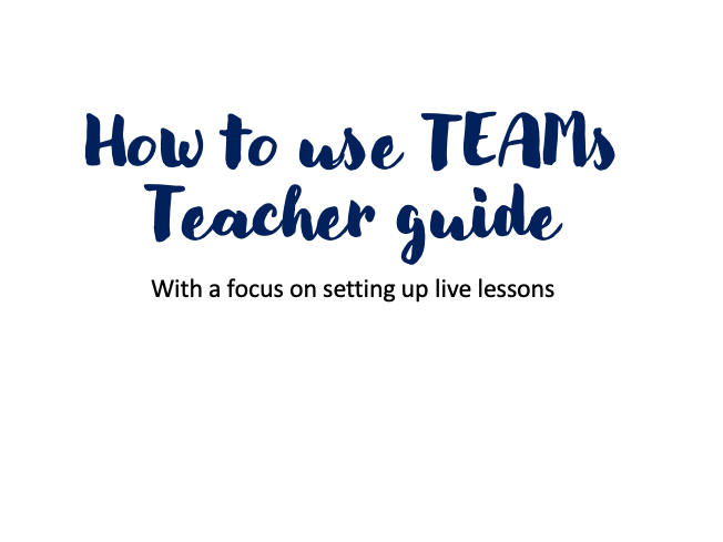 Beginners guide to TEAMs Teachers