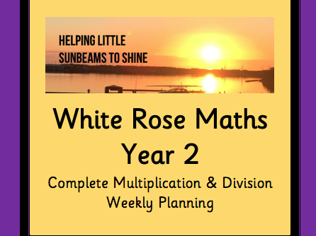 White Rose Maths Y2 Block 4 and Block 1 Multiplication and Division: Weekly Planning