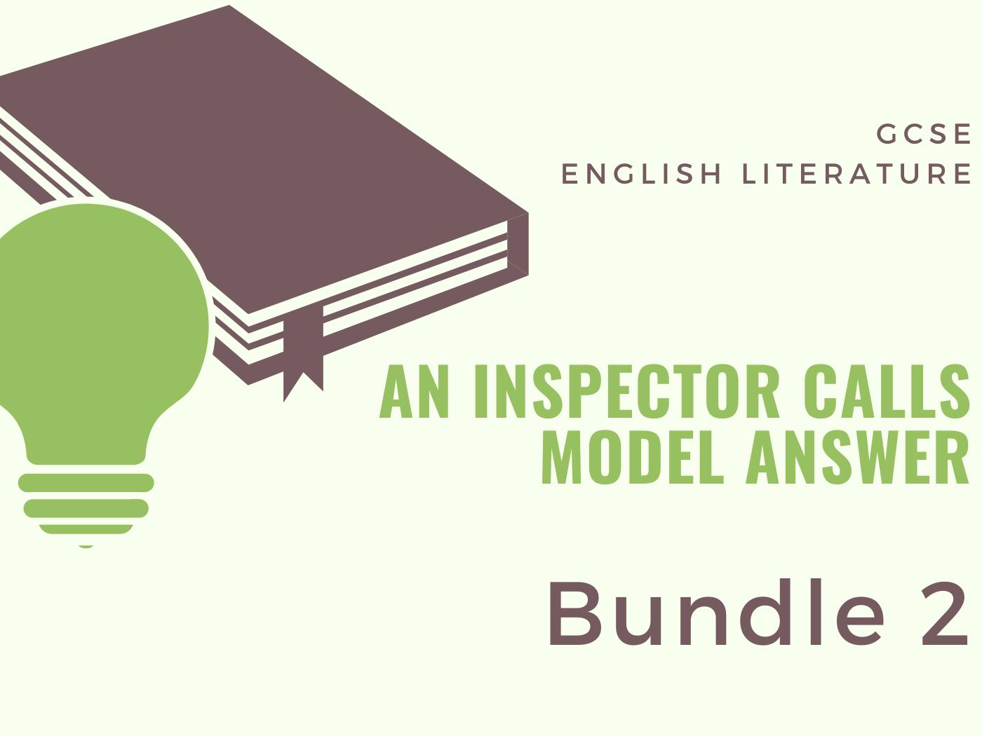 An Inspector Calls - Model Answers: Bundle 2