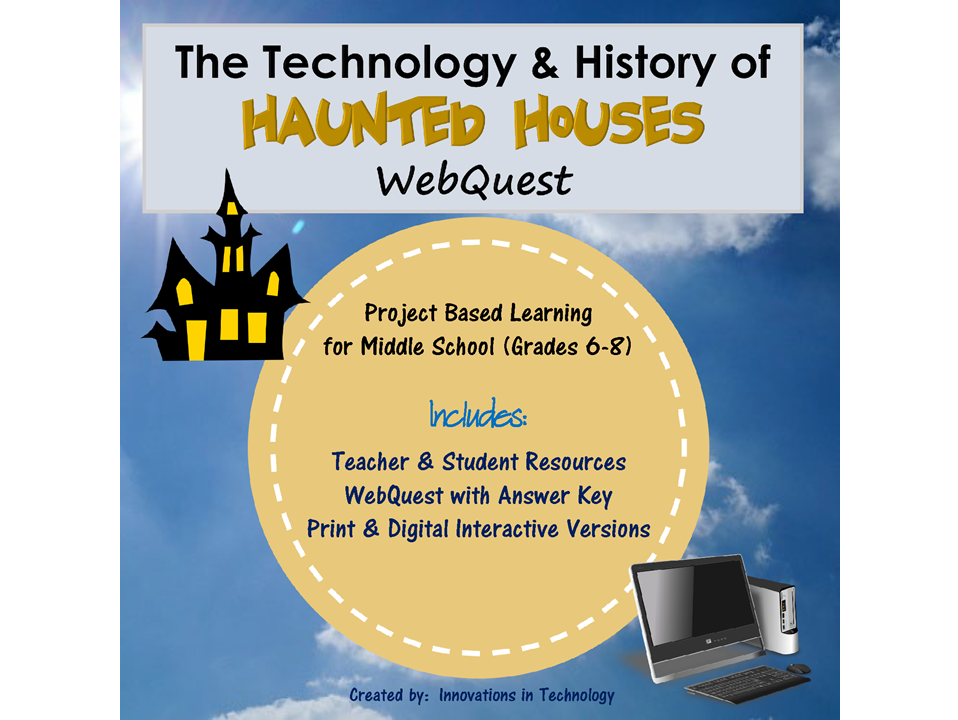 Technology and History of Haunted Houses Webquest Internet Scavenger Hunt