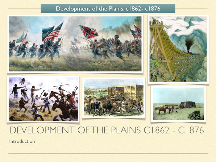 GCSE History American West 19th cent. Development of the Plains. Introduction
