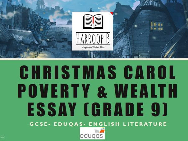 GCSE Eduqas - Grade 9 - Christmas Carol- Poverty and  Wealth Essay