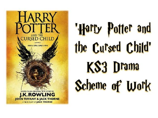 'Harry Potter and the Cursed Child' KS3 Drama Scheme of Work