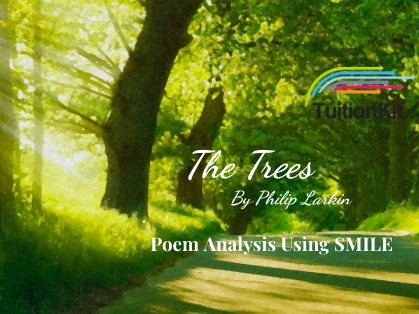 The Trees - by Phillip Larkin (SMILE Analysis points)