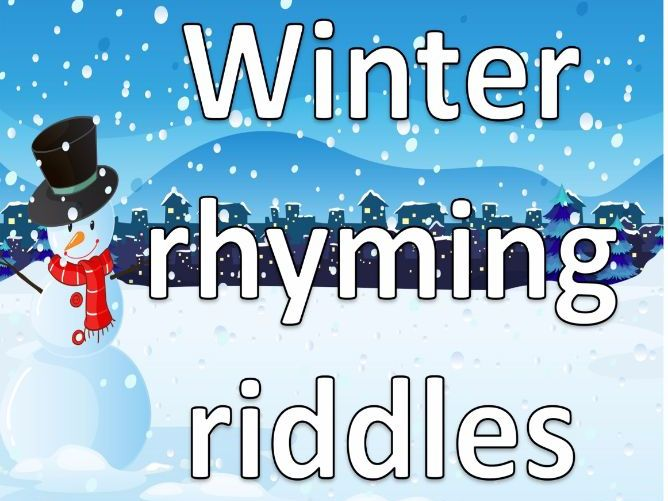 Winter rhyming riddles.