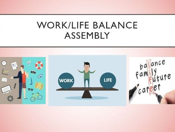 Work-Life Balance Assembly
