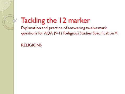 Tackling the Religion 12 marker - explanation /practice of answering 12 mark Qs for AQA Spec A