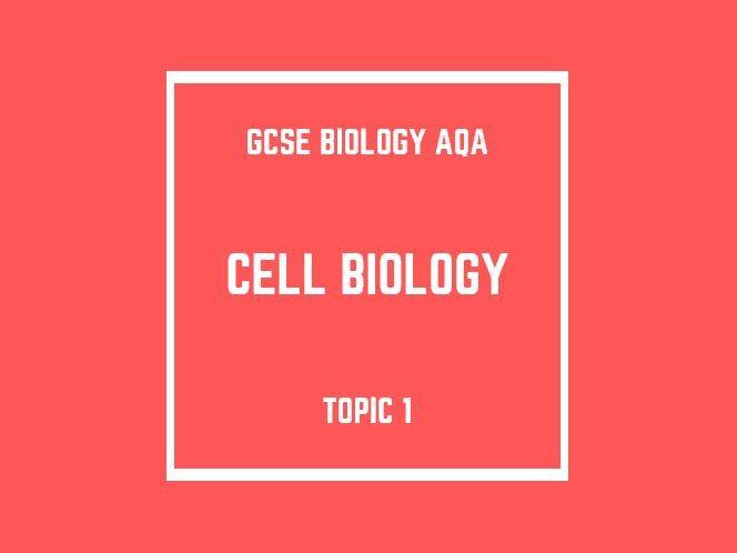 GCSE Biology AQA Topic 1: Cell Biology