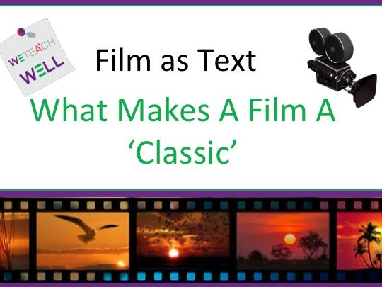 What Makes a Film a Classic.