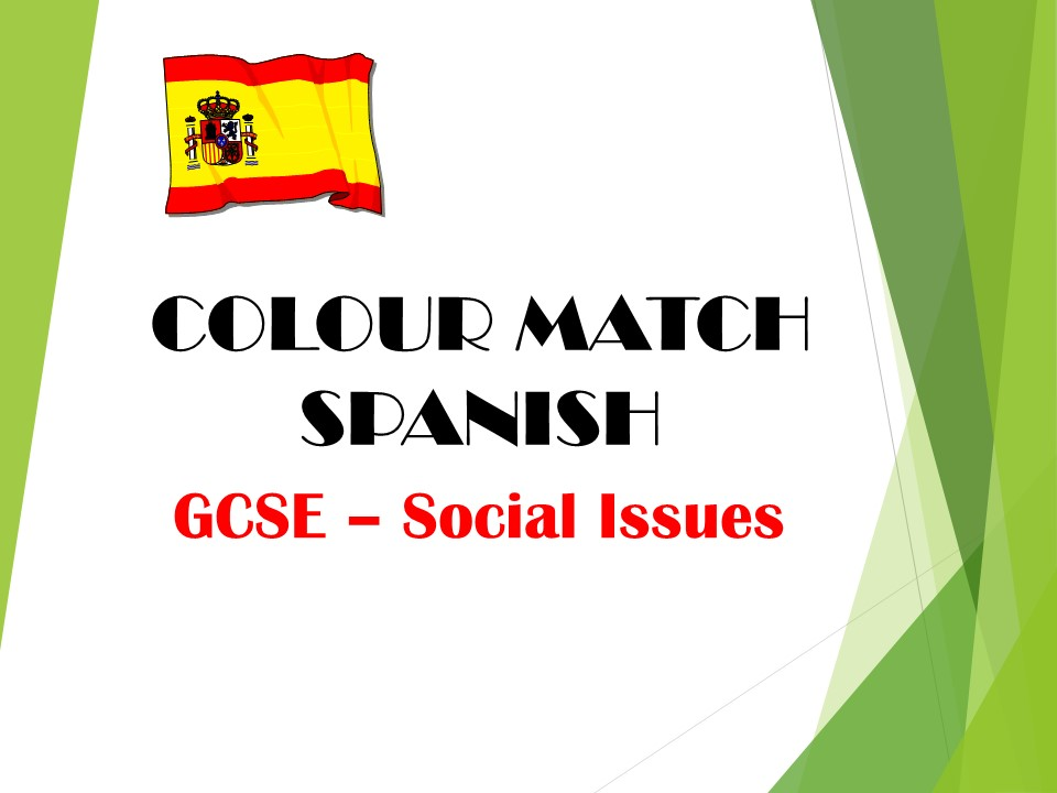 GCSE SPANISH - Social Issues - COLOUR MATCH