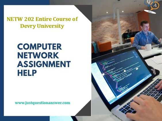 NETW 202 Entire Course of Devry University | Just Question Answer