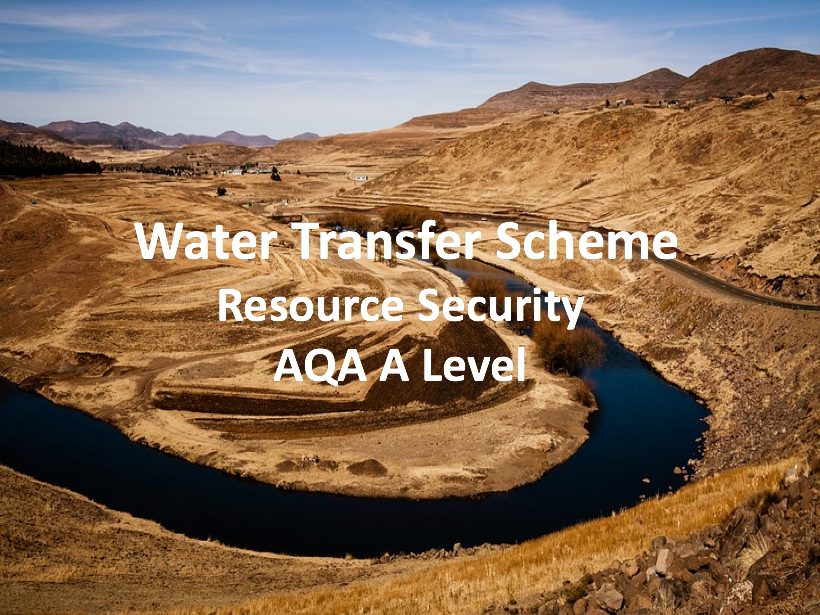 Water Transfer Schemes - AQA A Level Geography