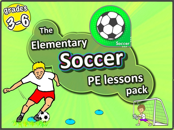 Soccer/football PE lessons - Sport unit with plans, drills, skills & games for grades 3-6