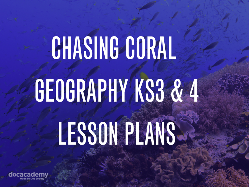 'Chasing Coral' Geography Lesson plans
