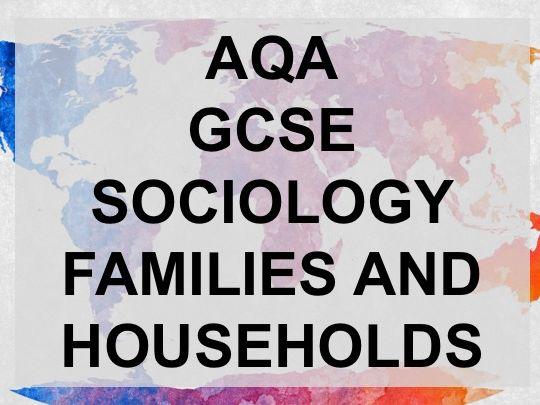 AQA GCSE Sociology Families and Households
