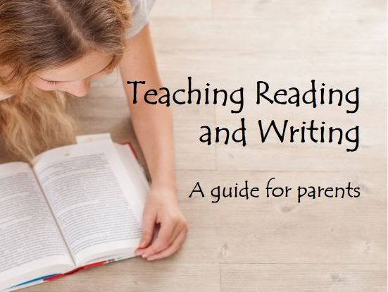 Teaching Reading and Writing: A Guide for Parents