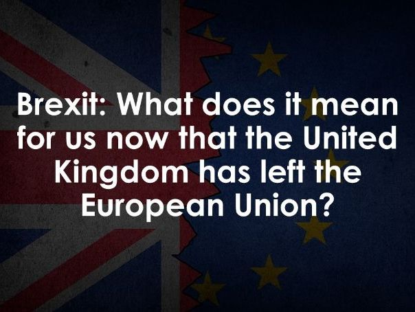 Brexit: What does it mean for us now the UK has left the EU?