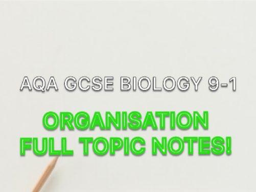 AQA GCSE 9-1 BIOLOGY ORGANISATION NOTES FULL TOPIC
