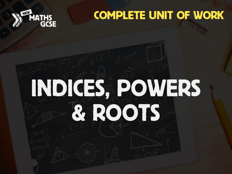 Indices, Powers & Roots - Complete Unit of Work (Foundation Tier)