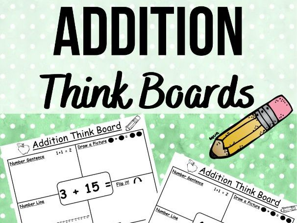 Addition Think Boards - No Prep!  Differentiated