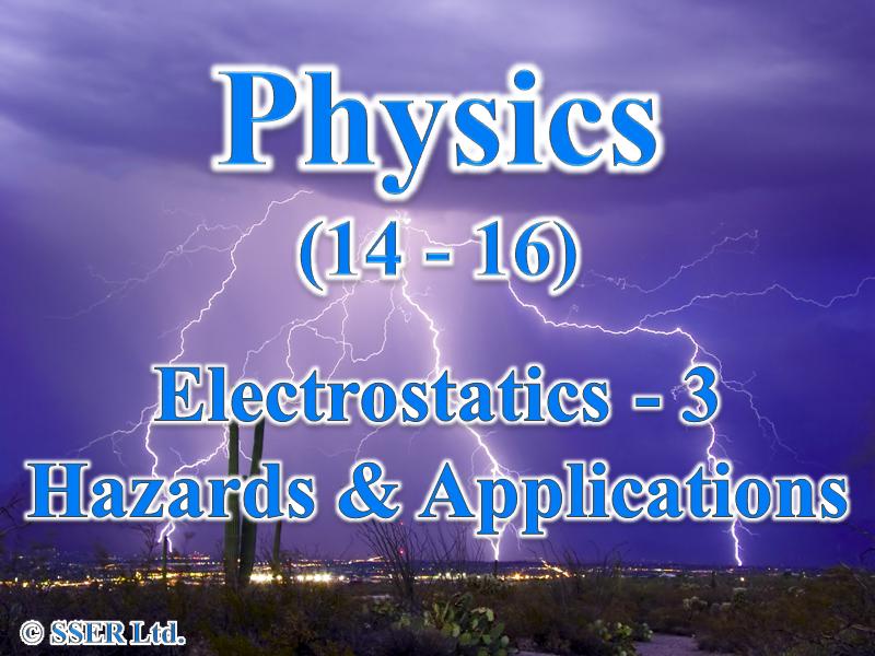2.3.1 Electrostatics 3 - Hazards & Applications