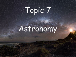 NEW EDEXCEL PHYSICS 9-1 GCSE Topic 7 - Astronomy FULLY RESOURCED WHOLE TOPIC