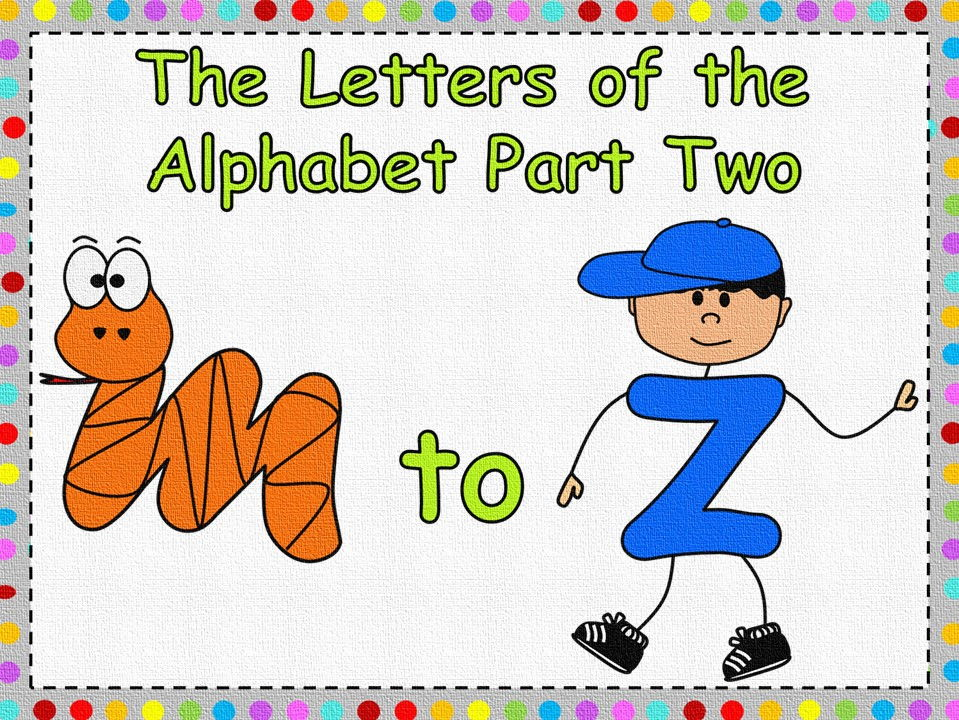 The Letters of the Alphabet Bundle Part Two