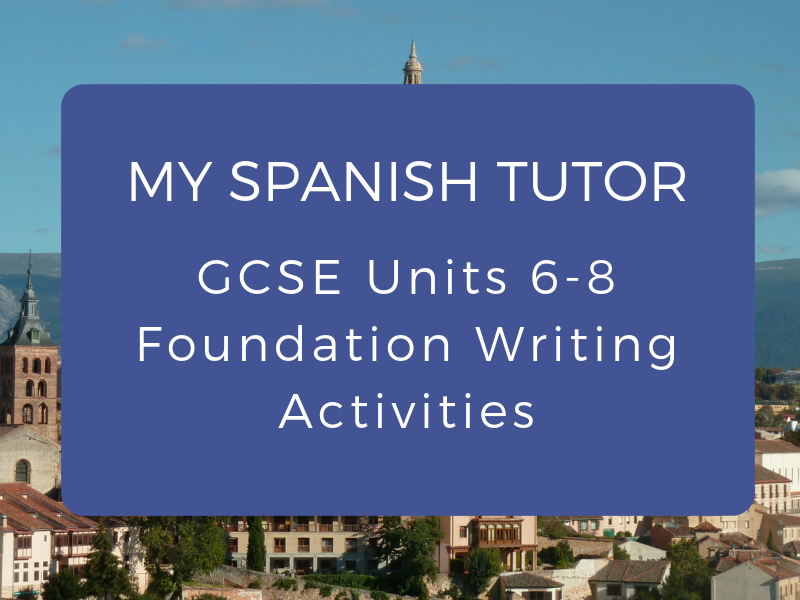 GCSE Units 6 - 8 Foundation Writing Activities