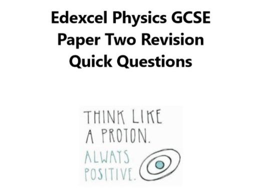 Edexcel GCSE Physics Paper Two Revision Quick Questions New Spec 2018 AND DOUBLE AWARD