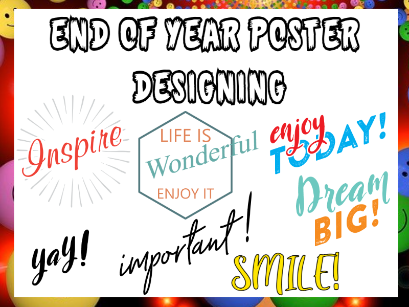 End of Year Poster Designing Task
