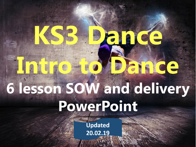 KS3 Dance - Year 7 - Intro to Dance  - 6 lesson SOL and delivery PowerPoint