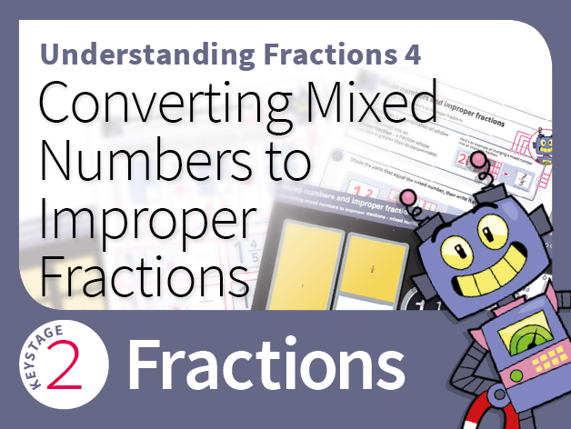 Understanding Fractions 4: Mixed numbers and improper fractions