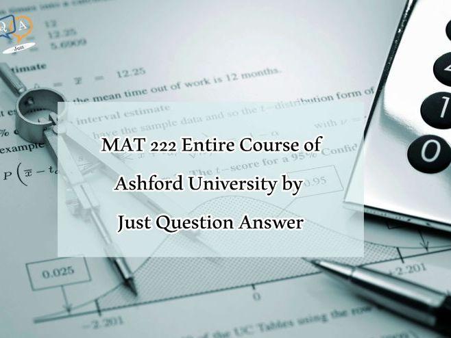 MAT 222 Entire Course of Ashford University