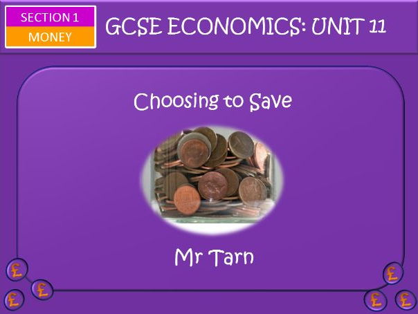 AQA GCSE Economics Unit 11 Money Section Lesson 4: Choosing to Spend