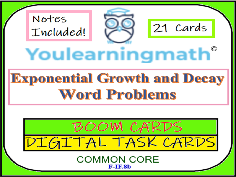 Exponential Growth and Decay Word Problems - Digital BOOM Cards + Printable Task Cards