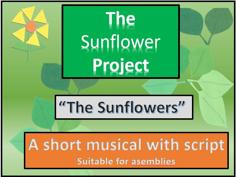 """The Sunflowers"".  Mini musical  Age 5 to 8. Spring to harvest"