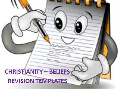 AQA GCSE RELIGIOUS STUDIES – REVISION TEMPLATES FOR CHRISTIANITY – BELIEFS