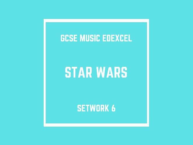 GCSE Music Edexcel Setwork 6: Star Wars